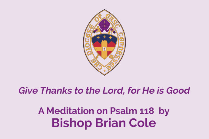 Palm Sunday Psalm 118 Meditation by Bishop Brian Cole