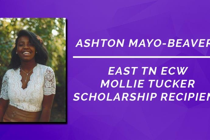 Ashton Mayo-Beavers, young black women, East TN ECW Mollie Tucker Scholarship Recipient